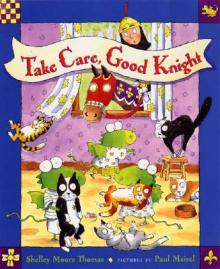 Take Care, Good Knight by Shelley Moore Thomas Photo credit: indiebound.org