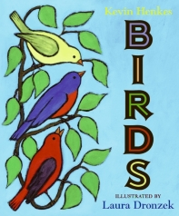 Birds by Kevin Henkes Photo Credit: www.harpercollinschildrens.com