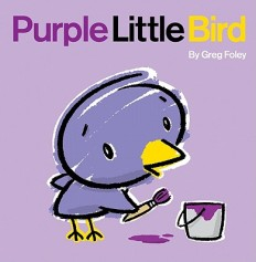 Purple Little Bird by Greg Foley Photo credit: www.kissthisbook.blogspot.com