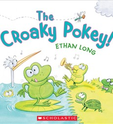 Croakey Pokey by Ethan Long Credit: http://scholastic.com