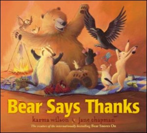 Bear Says Thanks by Karma Wilson (Photo Source: karmawilson.com)