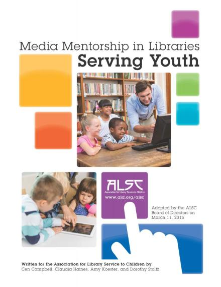 Media Mentorship in Libraries Serving Youth http://www.ala.org/alsc/mediamentorship