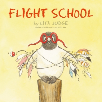 Flight School by Lita Judge Photo Source: simonandschuster.com